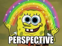 Perspective Meme - perspective misc quickmeme