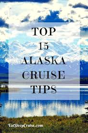 Best 25 alaska cruise tips ideas carnival cruise