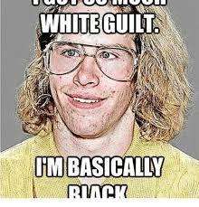 Guilt Meme - white guilt itm basically meme on me me
