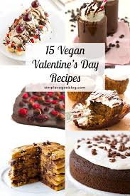 vegan s day 15 vegan s day recipes simple vegan
