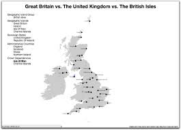 Show Me A Map Of England by The Great British Map Or Great Britain Vs The United Kingdom Vs