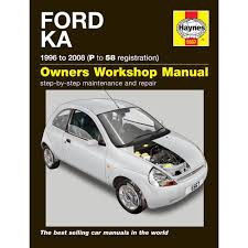 ford ka 1 3 petrol 1996 2008 p to 58 reg haynes workshop manual