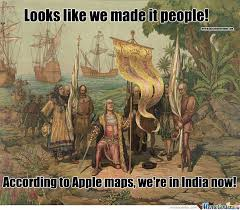 Christopher Columbus Memes - yes christopher columbus used apple maps by vrrvolcano meme center