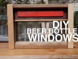 Windows For House by Beer Bottle Windows For Your Shed Club House Tree House Or