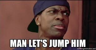 Friday Smokey Memes - man let s jump him smokey friday meme generator