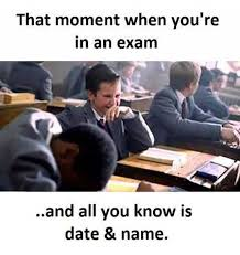 Exam Memes - dopl3r com memes that moment when you re in an exam and all you