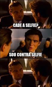 Inception Meme Generator - meme maker cade a selfie sou contra selfie