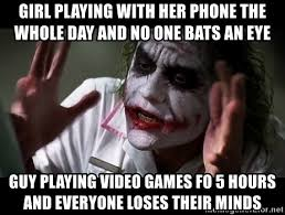 Girls Playing Video Games Meme - girl playing with her phone the whole day and no one bats an eye