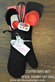 what gift to give at a bridal shower stuffed oven mitt bridal shower gift idea a on a budget