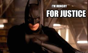 Justice Meme - i m hungry for justice batman begins quickmeme