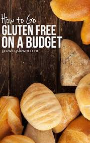 how to go gluten free on a budget savings tips for gluten free diet