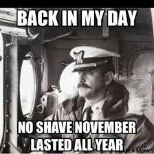 No Shave November Meme - us navy no shave november navy memes clean mandatory fun