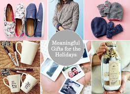 meaningful gifts for meaningful gifts for the holidays putting me together