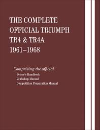 the complete official triumph tr4 u0026 tr4a 1961 1962 1963 1964