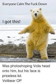 Calm The Fuck Down Meme - 25 best memes about volibear op volibear op memes