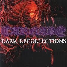 Recollec - carnage dark recollections encyclopaedia metallum the metal