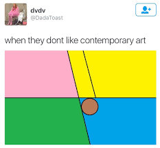 Modern Art Meme - when they don t like contemporary art arthur s fist know your meme