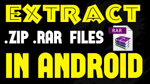 how to unzip files on android how to extract zip or rar file in android