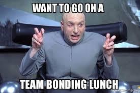 Go On Meme - want to go on a team bonding lunch dr evil austin powers make a meme