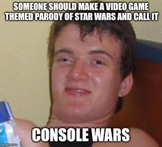 Make A Video Meme - console wars imgflip