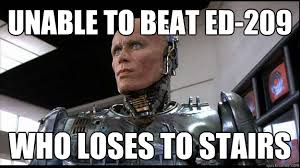 Robocop Meme - unable to beat ed 209 who loses to stairs disappointed robocop