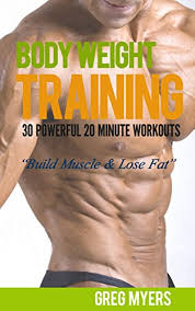 bodyweight 30 powerful 20 minute workouts