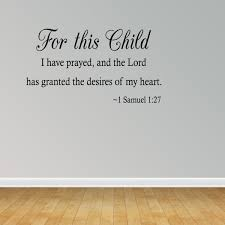 Dining Room Wall Quotes by For This Child I Have Prayed And The Lord Has Granted The