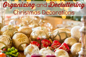 organizing and decluttering christmas decorations organizing