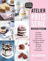 cours de cuisine patisserie amazon fr atelier pâtisserie chez les blogueuses collectif