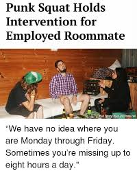 Intervention Meme - 25 best memes about roommate roommate memes