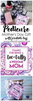 awesome mothers day gifts pedicure in a jar s day gift the girl creative