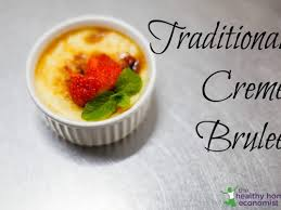 cuisine creme brulee traditional crème brûlée recipe and decadent healthy home