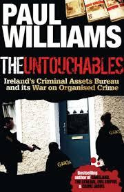 crime bureau the untouchables s criminal assets bureau and its war on