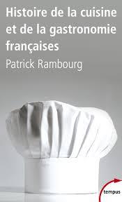 livre de cuisine gastronomique histoire de la cuisine et de la gastronomie françaises