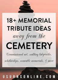 memorial tributes ways to create a memorial away from the cemetery urns online