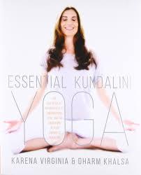 essential kundalini yoga an invitation to radiant health