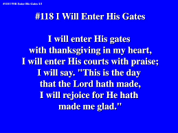 ppt 118 i will enter his gates i will enter his gates with