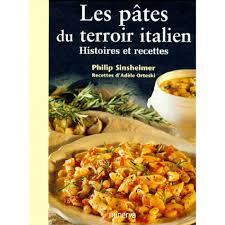 cuisine des terroirs italie les pates du terroir italien histoires et recettes livre europe