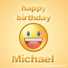 happybirthday cards for mike say happy birthday to michael with