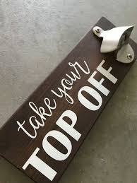 a cute and funny little sign for the men in your life a great