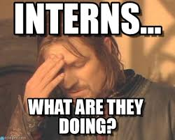 Intern Meme - interns frustrated boromir meme on memegen