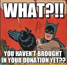 Donation Meme - food drive reminder what on memegen