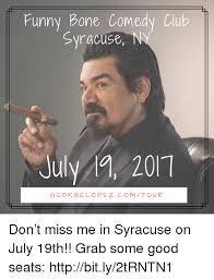 Syracuse Memes - funny bone comedy club syracuse n july in 201 georgelopez comtour
