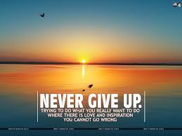 Motivational Quotes For Work Wallpaper Never Give Up Motivational Wallpaper Motivational Wallpaper