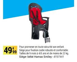 siege hamax decathlon promotion siège bébé hamax smiley hamax chaise
