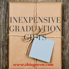 gifts for a highschool graduate inexpensive graduation gift ideas inexpensive graduation gift