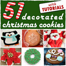decorated christmas cookies 51 decorated christmas cookies with tutorials