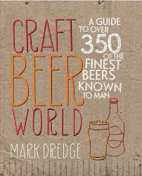 craft beer world a guide to over 350 of the finest beers known to