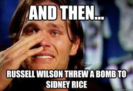 Russell Wilson Memes - and then russell wilson threw a bomb to sidney rice crying