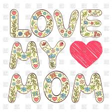 Mother Day Card by Love My Mom Mother U0027s Day Card Vector Image 97425 U2013 Rfclipart